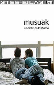 MUSUAK. unitate didaktikoa.STEE-EILAS.2012